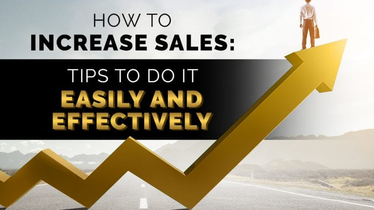 Business man standing on top of an arrow with text overlay How to Increase Sales Tips to Do it Easily and Effectively