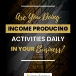 Downtown skyline with Are you doing income producing activities daily in your business? in the middle.