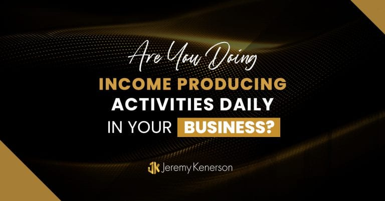 Black and gold background with Are you doing income producing activities daily in your business? in the middle