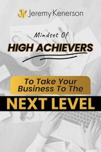 Someone sitting at a desk typing on a computer keyboard with Mindset of High Achievers to Take Your Business to the Next Level overlay.