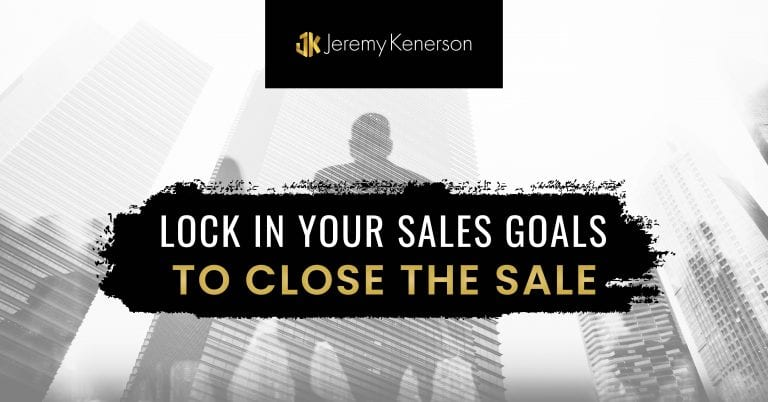 Silhouette of a businessman in the shadow of tall buildings downtown with Lock in Your Sales Goals to Close the Sale in the middle.