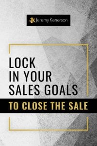 Grey background with yellow box outline and Lock in Your Sales Goals to Close the Sale in the middle.