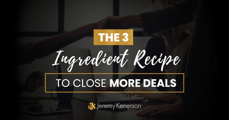 People shaking hands after closing a deal with The 3 Ingredient Recipe to Close More Deals overlayed in the middle.