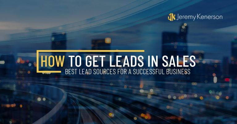 How To Get Leads in Sales | Best Lead Sources For A Successful Business