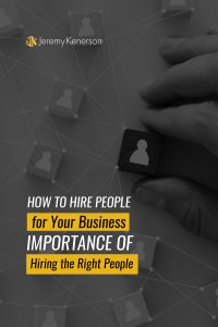 Hand moving squares that resemble people around on a systems workflow chart with How to Hire People for Your Business Importance of Hiring the Right People in the Center.